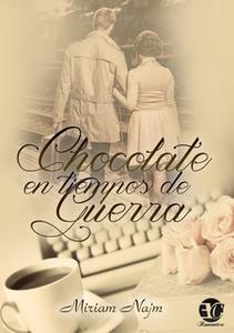 «Chocolate en tiempos de guerra» by Miriam Najm