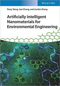Artificially Intelligent Nanomaterials: For Environmental Engineering