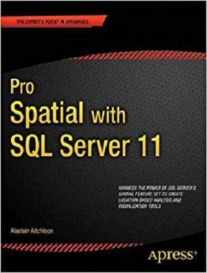 Pro Spatial with SQL Server 2012 (Expert's Voice in Databases) [Repost]