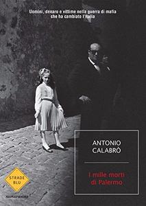 I mille morti di Palermo - Antonio Calabrò