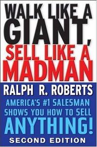 Walk Like a Giant, Sell Like a Madman: America's #1 Salesman Shows You How to Sell Anything, 2 edition