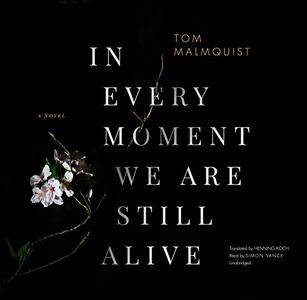 In Every Moment We Are Still Alive [Audiobook]