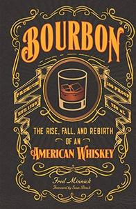 Bourbon: The Rise, Fall, and Rebirth of an American Whiskey (repost)