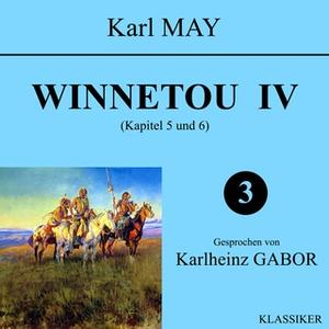«Winnetou IV - Kapitel 5 und 6» by Karl May