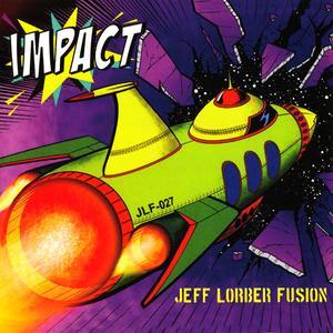 Jeff Lorber Fusion - Impact (2018)