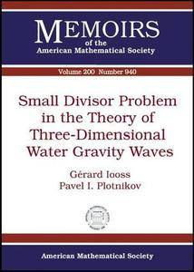 Small Divisor Problem in the Theory of Three-dimensional Water Gravity Waves (Memoirs of the American Mathematical Society)