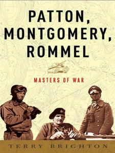 Patton, Montgomery, Rommel: Masters of War (Repost)