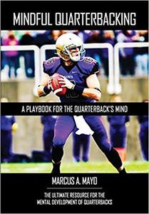 Mindful Quarterbacking: A Playbook for the Quarterback's Mind
