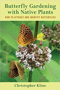 Butterfly Gardening with Native Plants: How to Attract and Identify Butterflies [Repost]