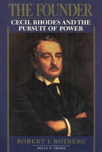 The Founder: Cecil Rhodes and the Pursuit of Power