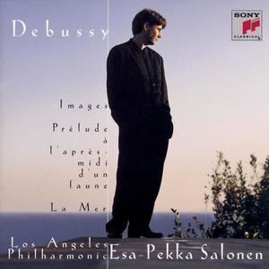 Esa-Pekka Salonen - Debussy: Images pour orchestre, Prélude à l'après-midi d'un faune & La mer (2018)
