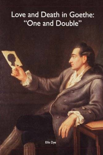 Love and Death in Goethe: `One and Double'