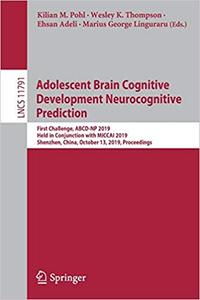 Adolescent Brain Cognitive Development Neurocognitive Prediction: First Challenge, ABCD-NP 2019, Held in Conjunction wit