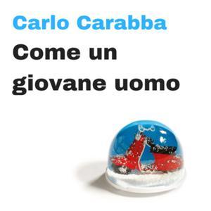 «Come un giovane uomo» by Carlo Carabba