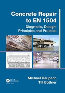 Concrete Repair to EN 1504: Diagnosis, Design, Principles and Practice (repost)