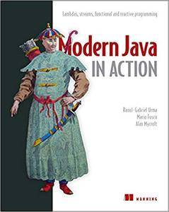 Modern Java in Action, Second Edition: Lambda, streams, functional and reactive programming