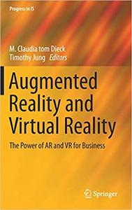 Augmented Reality and Virtual Reality: The Power of AR and VR for Business