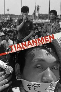 Alleycats Films - Tiananmen: The People Vs. the Party (2019)