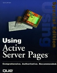 Special Edition Using Active Server Pages by: Scot Johnson, Keith Ballinger, Davis Howard Chapman