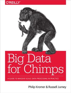 Big Data for Chimps: A Guide to Massive-Scale Data Processing in Practice