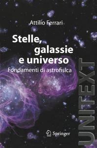 Stelle, Galassie e Universo: Fondamenti di Astrofisica (UNITEXT/Collana di Fisica e Astronomia) (Italian Edition) [Repost]
