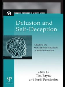 Delusion and Self-Deception: Affective and Motivational Influences on Belief Formation (repost)
