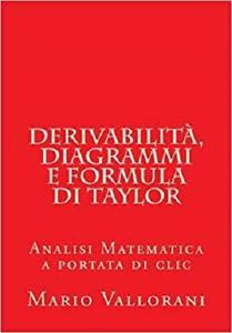 Derivabilità, diagrammi e formula di Taylor: Analisi Matematica a portata di clic (Volume 3)