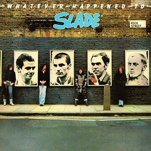 Slade - Whatever Happened to Slade (Expanded) (1976/2019)