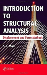 Introduction to Structural Analysis: Displacement and Force Methods (Repost)