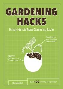 «Gardening Hacks» by Dan Marshall