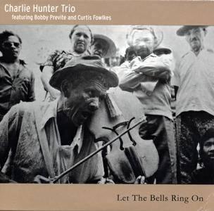 Charlie Hunter - Let The Bells Ring On (2015) {CHT}