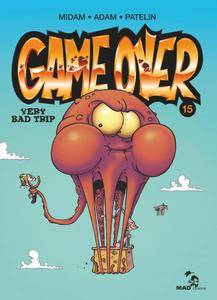 Game Over - Tome 15 - Very Bad Trip (Nov 2016)