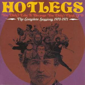Hotlegs - You Didn't Like It Because You Didn't Think Of It: The Complete Sessions 1970-1971 (2012) (Repost)