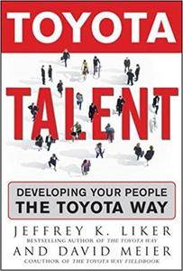 Toyota Talent: Developing Your People the Toyota Way (Repost)