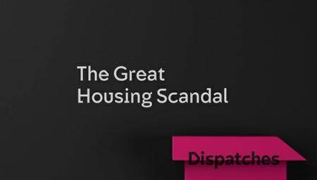 Channel 4 - Dispatches: The Great Housing Scandal (2016)