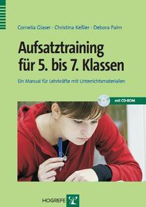 Aufsatztraining für 5. bis 7. Klassen: Ein Manual für Lehrkräfte mit Unterrichtsmaterialien (Repost)