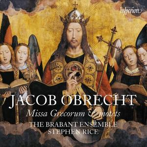 The Brabant Ensemble & Stephen Rice - Obrecht: Missa Grecorum & Motets (2017)