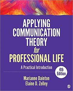 Applying Communication Theory for Professional Life: A Practical Introduction 4th Revised edition