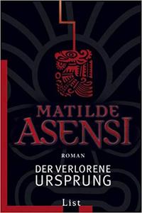 Der verlorene Ursprung - Matilde Asensi