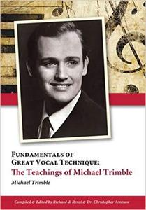 Fundamentals of Great Vocal Technique: The Teachings of Michael Trimble