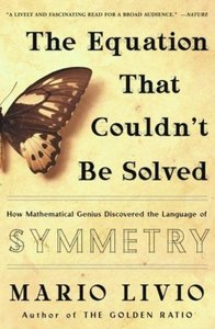 The Equation That Couldn't Be Solved: How Mathematical Genius Discovered the Language of Symmetry (repost)