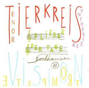 Karlheinz Stockhausen - Tierkreis, Die 7 Lieder der Tage & Vision (2005) {Stockhausen-Verlag No. 77}