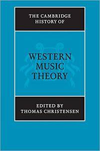 The Cambridge History of Western Music Theory (Repost)