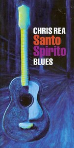 Chris Rea - Santo Spirito Blues (2011) {Deluxe Edition} *RE-UP*