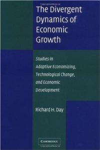 The Divergent Dynamics of Economic Growth: Studies in Adaptive Economizing