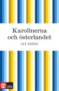 «Karolinerna och österlandet» by Alf Åberg