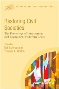 Restoring Civil Societies: The Psychology of Intervention and Engagement Following Crisis