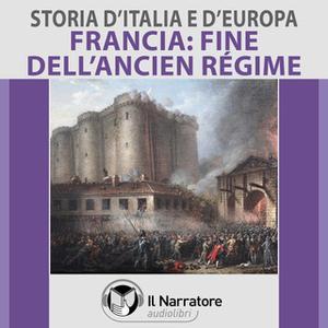 «Storia d'Italia e d'Europa - vol. 54 - Francia: la fine dell'Ancien Régime» by AA.VV. (a cura di Maurizio Falghera)