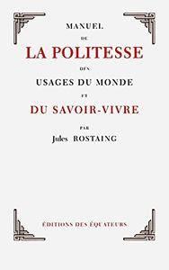 """Jules Rostaing, """"Manuel de la politesse des usages du monde et du savoir-vivre par madame J.-J. Lambert"""""""