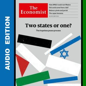 The Economist • Audio Edition • 29 May 2021